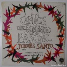 Discos de vinilo: CANTOS DEL MISTERIO PASCUAL. JUEVES SANTO. Lote 195243728