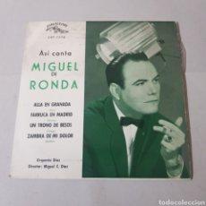 Discos de vinilo: MIGUEL DE RONDA - ALLA EN GRANADA - FARRUCA EN MADRID - UN TRONO DE BESOS - ZAMBRA DE MI DOLOR. Lote 195243780
