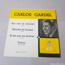 Discos de vinilo: CARLOS GARDEL - SUS OJOS SE CERRARON - MELODIA DE ARRABAL - EL DIA QUE ME QUIERAS - VOLVER. Lote 195244165