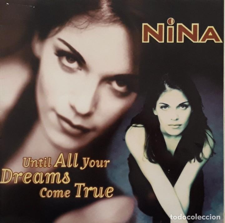 NINA - UNTILL ALL YOUR DREAMS COME TRUE (Música - Discos de Vinilo - Maxi Singles - Techno, Trance y House)