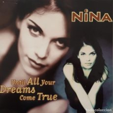 Discos de vinilo: NINA - UNTILL ALL YOUR DREAMS COME TRUE. Lote 195245781