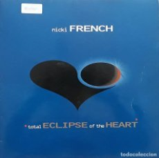 Discos de vinilo: NICKI FRENCH - TOTAL ECLIPSE OF THE HEART. Lote 195245927