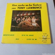 Discos de vinilo: TONY LAWRENCE UNA NOCHE EN LA GALERA- MONTECARLO - SELLO MARFER. Lote 195246362