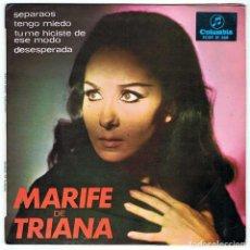 Discos de vinilo: MARIFE DE TRIANA - SEPARAOS. TENGO MIEDO. TU ME HICISTE DE ESE MODO. DESESPERADA. EP. Lote 195251932
