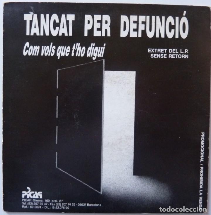 Discos de vinilo: TANCAT PER DEFUNCIÓ // COM VOLS QUE THO DIGUI// 1990 // SINGLE - Foto 2 - 195264900