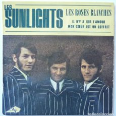 Discos de vinilo: LES SUNLIGHTS // LES ROSES BLANCHES+3//MADE IN FRANCE. Lote 195265380