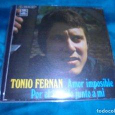Discos de vinilo: TONIO FERNAN AMOR IMPOSIBLE / POR EL MUNDO JUNTO A TI. EMI, 1969. DEDICADO POR EL CANTANT. IMPECABLE. Lote 195273811