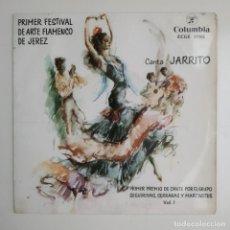 Discos de vinilo: JARRITO - PRIMER FESTIVAL DE ARTE FLAMENCO DE JEREZ 1962 EP COLUMBIA. Lote 195278456