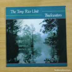 Discos de vinilo: THE TONY RICE UNIT - BACKWATERS - LP. Lote 195282487