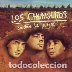 Discos de vinilo: LOS CHUNGUITOS – CONTRA LA PARED (EMI, 062-1220751 LP, 1985). Lote 195288056