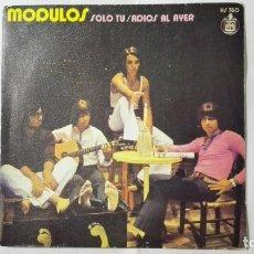 Discos de vinilo: DISCO SINGLE - MODULOS, SOLO TU Y ADIOS AL AYER, DISCOS HISPAVOX, AÑO 1971. Lote 195295817