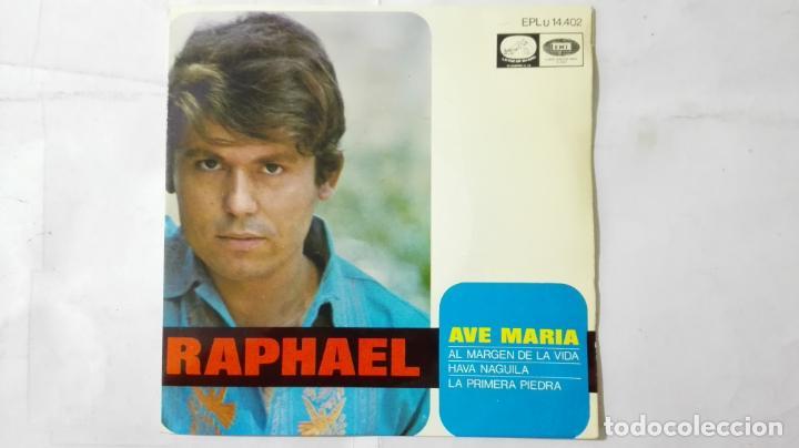 DISCO SINGLE - RAPHAEL, AVE MARIA-AL MARGEN DE LA VIDA-HAVA NAGUILA Y LA PRIMERA PIEDRA, AÑO 1968 (Música - Discos - Singles Vinilo - Solistas Españoles de los 50 y 60)