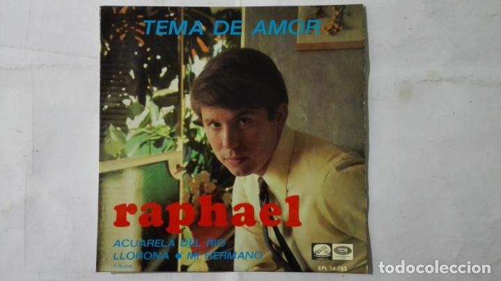 DISCO SINGLE - RAPHAEL, TEMA DE AMOR-LLORONA- ACUARELA DEL RIO Y MI HERMANO, AÑO 1967 (Música - Discos - Singles Vinilo - Solistas Españoles de los 50 y 60)