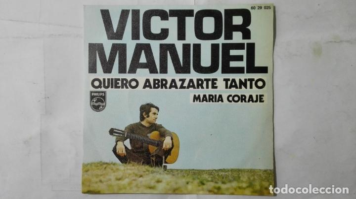 Discos de vinilo: DISCO SINGLE - VICTOR MANUEL, QUIERO ABRAZARTE TANTO Y MARIA CORAJE, AÑO 1967 - Foto 2 - 195297505