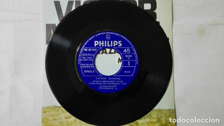 Discos de vinilo: DISCO SINGLE - VICTOR MANUEL, QUIERO ABRAZARTE TANTO Y MARIA CORAJE, AÑO 1967 - Foto 3 - 195297505
