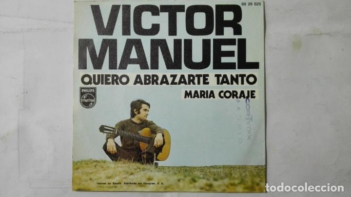DISCO SINGLE - VICTOR MANUEL, QUIERO ABRAZARTE TANTO Y MARIA CORAJE, AÑO 1967 (Música - Discos - Singles Vinilo - Solistas Españoles de los 50 y 60)