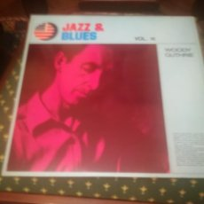 Discos de vinilo: WOODY GUTHRIE.IN MEMORIAM. JAZZ&BLUES VOL.18. EDICIÓN ESPAÑOLA 1982.A ESTRENAR.. Lote 195298970