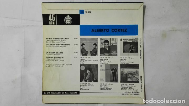 Discos de vinilo: DISCO SINGLE - ALBERTO CORTEZ, TU NO TIENES CORAZON Y TRES MAS, AÑO 1964, DISCOS HISPAVOX - Foto 2 - 195299657