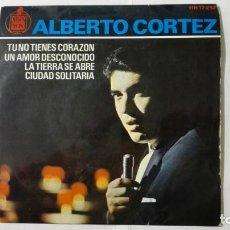 Discos de vinilo: DISCO SINGLE - ALBERTO CORTEZ, TU NO TIENES CORAZON Y TRES MAS, AÑO 1964, DISCOS HISPAVOX. Lote 195299657