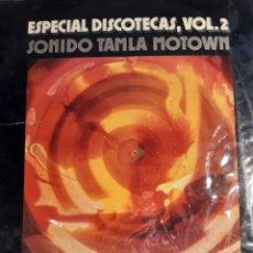 Discos de vinilo: ESPECIAL DISCOTECAS VOL 2 SONIDO TAMBLA MOTOWN. Lote 195306848
