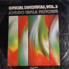 Discos de vinilo: ESPECIAL DISCOTECAS VOL 3 SONIDO TAMBLA MOTOWN. Lote 195307398