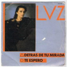 Discos de vinilo: LUZ CASAL - DETRÁS DE TU MIRADA. TE ESPERO. SINGLE. Lote 195308180