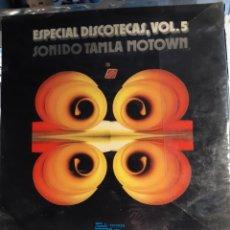 Discos de vinilo: ESPECIAL DISCOTECAS VOL 5 SONIDO SONIDO TAMBLA MOTOWN. Lote 195308261