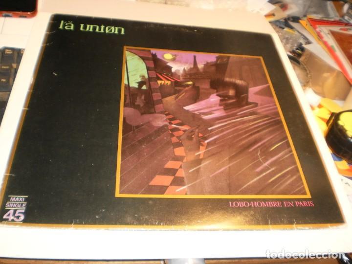 MAXI SINGLE. LA UNIÓN. LOBO HOMBRE EN PARÍS. WEA 1984 SPAIN (PROBADO Y BIEN, BUEN ESTADO) (Música - Discos de Vinilo - Maxi Singles - Grupos Españoles de los 70 y 80)