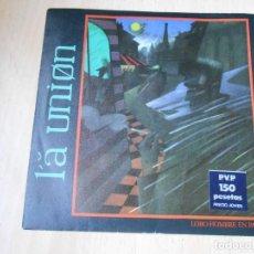 Discos de vinilo: LA UNION, SG, LOBO HOMBRE EN PARIS + 1, AÑO 1984. Lote 195310391