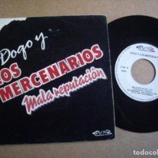 Discos de vinilo: DOGO Y LOS MERCENARIOS SG 7'' MALA REPUTACIÓN NUEVOS MEDIOS 1991. Lote 195310961