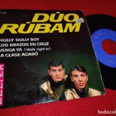 Discos de vinilo: DUO RUBAM HULLY GULLY BOY/LOS BRAZOS EN CRUZ/VENGA YA/LA CLASE ACABO EP 1963 BELTER. Lote 195320741