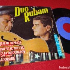 Discos de vinilo: DUO RUBAM QUIEREME DEPRISA/QUINIENTAS MILLAS/DESATA MI CORAZON/TE ADORARE EP 1963 BELTER LEER ESTADO. Lote 195321372