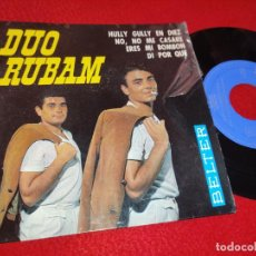 Discos de vinilo: DUO RUBAM HULLY GULLY EN DIEZ/NO NO ME CASARE/ERES MI BOMBON/DI POR QUE EP 1964 BELTER. Lote 195323192