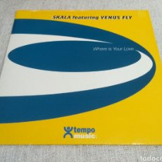 Discos de vinilo: SKALA FEATURING VENUS FLY - WHERE IS YOUR LOVE. Lote 195323222