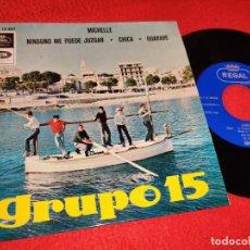 Discos de vinilo: GRUPO 15 MICHELLE/NINGUNO ME PUEDE JUZGAR/CHICA/GUARARE EP 1966 REGAL EXCELENTE BEATLES. Lote 195323525