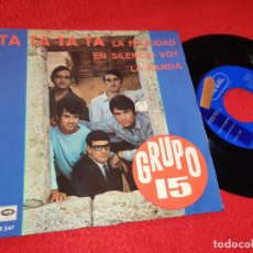 Discos de vinilo: GRUPO 15 TA TA TA TA/LA FELICIDAD/EN SILENCIO VOY/LA BANDA EP 1967 REGAL PROMO. Lote 195324183