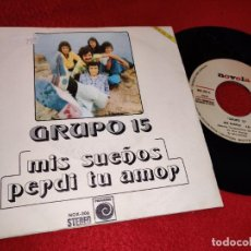 Discos de vinilo: GRUPO 15 MIS SUEÑOS/PERDI TU AMOR 7'' SINGLE 1974 NOVOLA PROMO. Lote 195325180