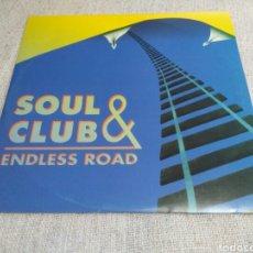 Discos de vinilo: SOUL & CLUB - ENDLESS ROAD. Lote 195325227