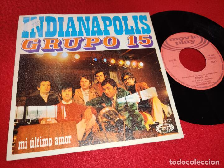 GRUPO 15 INDIANAPOLIS/MI ULTIMO AMOR 7'' SINGLE 1970 MOVIEPLAY (Música - Discos - Singles Vinilo - Grupos Españoles 50 y 60)