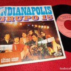 Discos de vinilo: GRUPO 15 INDIANAPOLIS/MI ULTIMO AMOR 7'' SINGLE 1970 MOVIEPLAY. Lote 195325837