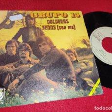 Discos de vinilo: GRUPO 15 VOLVERAS/JENNY (SEE ME) 7'' SINGLE 1972 NOVOLA PROMO EXCELENTE ESTADO. Lote 195326005
