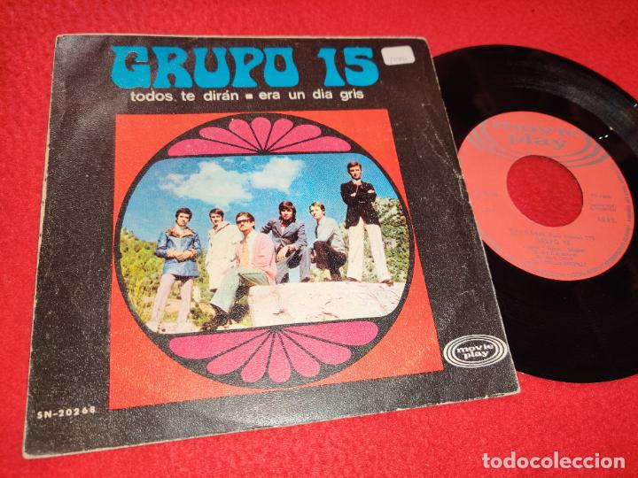 Discos de vinilo: GRUPO 15 Todos te diran/Era un dia gris 7 SINGLE 1969 Movieplay - Foto 1 - 195326217