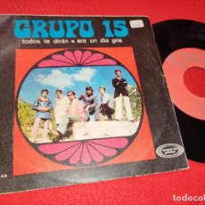 Discos de vinilo: GRUPO 15 TODOS TE DIRAN/ERA UN DIA GRIS 7'' SINGLE 1969 MOVIEPLAY. Lote 195326217