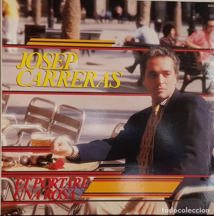 JOSEP CARRERAS - ET PORTARE UNA ROSA - 1987 (Música - Discos - LP Vinilo - Clásica, Ópera, Zarzuela y Marchas)