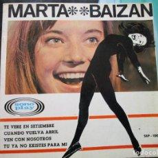 Discos de vinilo: MARTA BAIZAN - TE VERE EN SEPTIEMBRE - VEN CON NOSOTROS - CUANDO VUELVA ABRIL - . Lote 195327722