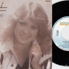 Discos de vinilo: YURI - SI SOY ASI - SINGLE VINILO EDICION ESPAÑOLA #. Lote 195329290