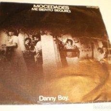 Discos de vinilo: SINGLE MOCEDADES. ME SIENTO SEGURO. DANNY BOY. NOVOLA 1978 SPAIN (PROBADO Y BIEN). Lote 195338851