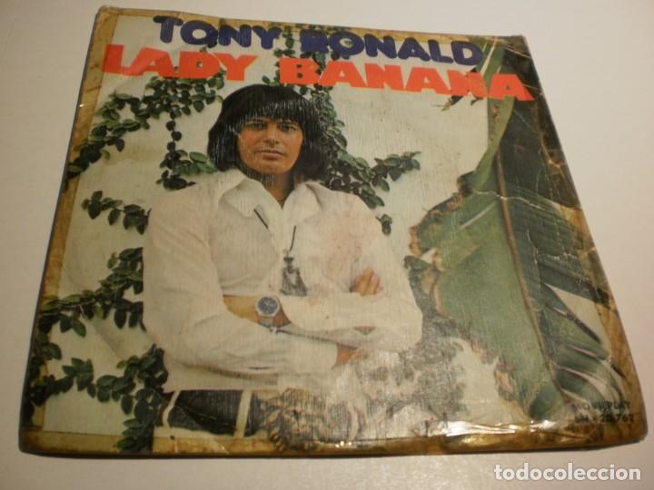 SINGLE TONY RONALD. LADY BANANA. WHEN YOU LOVE A WOMAN. MOVIE PLAY 1973 SPAIN (PROBADO Y BIEN) (Música - Discos - Singles Vinilo - Pop - Rock - Extranjero de los 70)