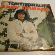 Discos de vinilo: SINGLE TONY RONALD. LADY BANANA. WHEN YOU LOVE A WOMAN. MOVIE PLAY 1973 SPAIN (PROBADO Y BIEN). Lote 195339241