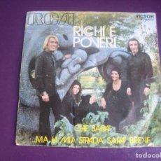 Discos de vinilo: RICCHI E POVERI SG RCA 1971 CHE SARA' / MA LA MIA STRADA SARA' BREVE - ITALIA POP 70'S - . Lote 195340853